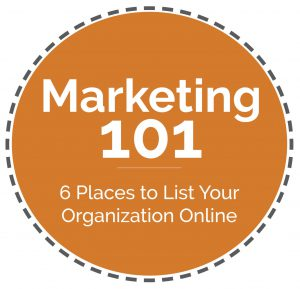 Marketing 101- 6 Places to List Your Organization Online